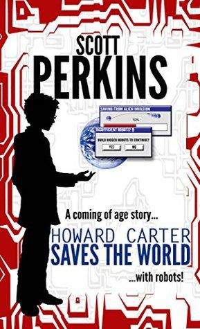Howard Carter Saves the World  by  Scott Perkins