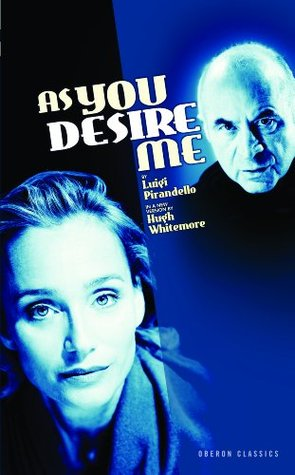 As You Desire Me  by  Hugh Whitemore