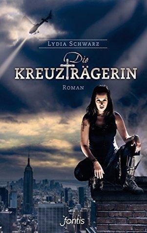 Die Kreuzträgerin: Roman Lydia Schwarz