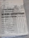 J. Ross Brownes Illustrated Mining Adventures: California & Nevada, 1863-1865 J. Ross Browne