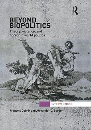 Biopolitics, Security, International Relations: Global Power Over Life  by  François Debrix