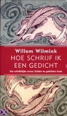 Hoe schrijf ik een gedicht, een schriftelijke cursus dichten en gedichten lezen  by  Willem Wilmink