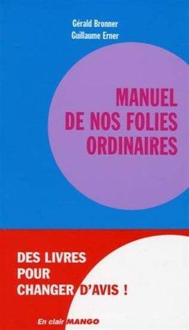 Manuel de nos folies ordinaires  by  Gérald Bronner