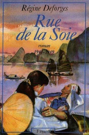 Rue de la Soie : (1947-1949) (Littérature Française)  by  Régine Deforges