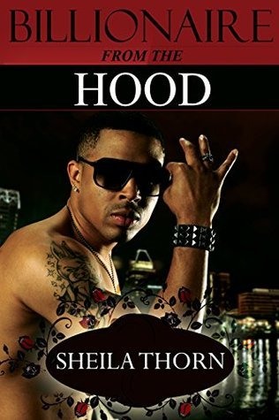 Billionaire from the Hood  by  Sheila Thorn