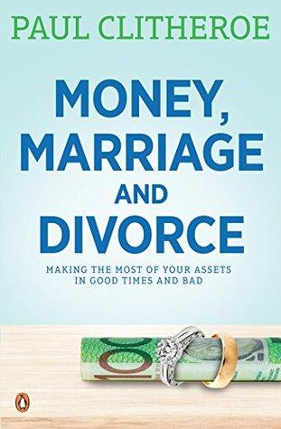 Money, Marriage & Divorce Paul Clitheroe
