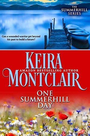 One Summerhill Day (The Summerhill Series Book 1) Keira Montclair