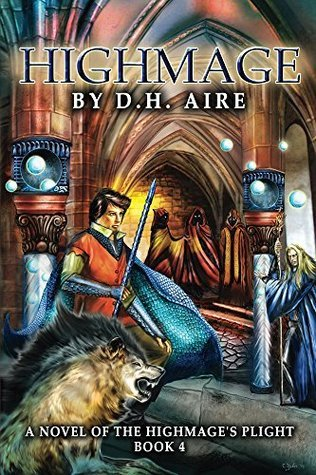 Highmage (Highmages Plight Book 4)  by  D.H. Aire