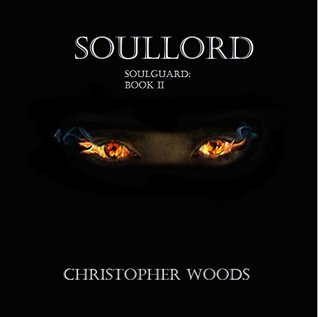 Soullord (Soulguard, #2) Christopher  Woods
