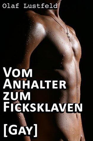 Vom Anhalter zum Ficksklaven [Gay]  by  Olaf Lustfeld