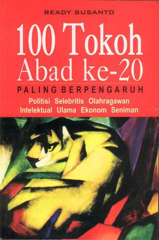 100 Tokoh Abad ke-20 Paling Berpengaruh  by  Ready Susanto
