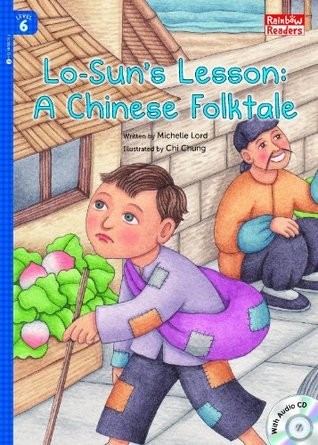 Lo-Suns Lesson: A Chinese Folktale (Rainbow Readers Book 350)  by  Michelle Lord