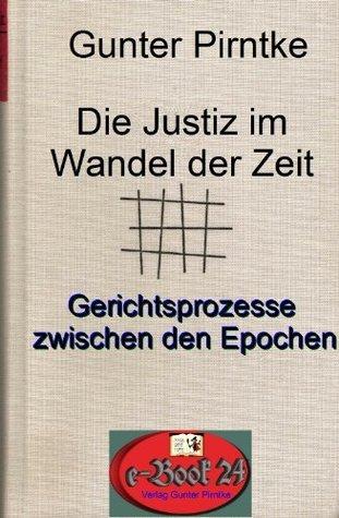 Die Justiz im Wandel der Zeit  by  Gunter Pirntke