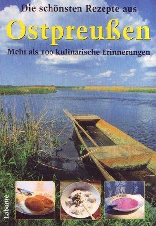 Die schönsten Rezepte aus Ostpreußen Ingeborg Hoffmann