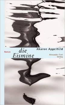 Die Eismine  by  Aharon Appelfeld