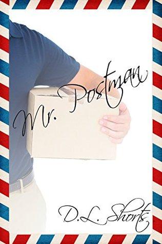 Mr. Postman  by  D.L. Shorts