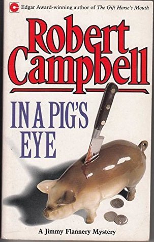 In a Pigs Eye Robert Wright Campbell