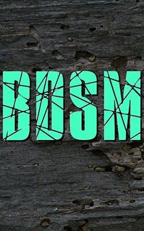 BDSM: Under Me  by  Rochelle Watson