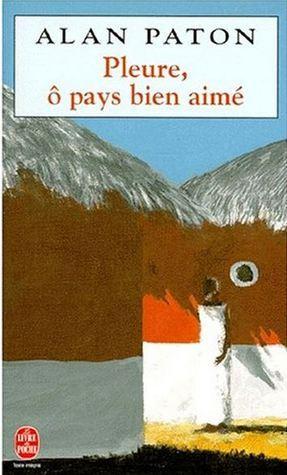 Pleure, Ô Pays Bien Aimé  by  Alan Paton