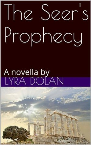 The Seers Prophecy  by  Lyra Dolan