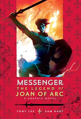 Messenger: The Legend of Joan of Arc Tony Lee