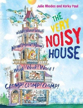 The Very Noisy House Julie Rhodes
