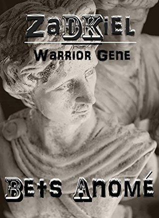 Zadkiel: The Warrior Gene  by  Bets Anomé