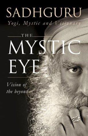 The Mystic Eye: 1 Jaggi Vasudev