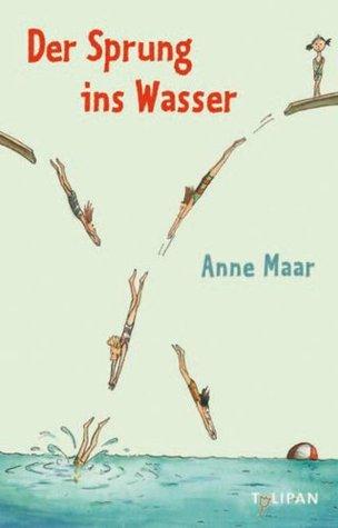 Der Sprung ins Wasser: Erzählungen  by  Anne Maar