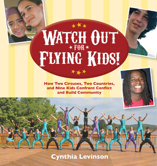 Watch Out for Flying Kids! Cynthia Levinson