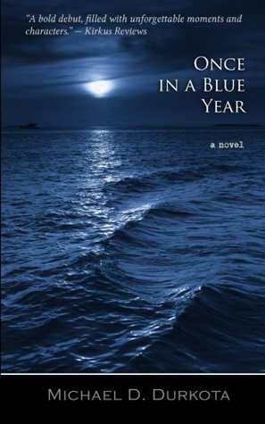 Once in a Blue Year  by  Michael D. Durkota