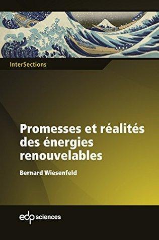 Promesses et réalités des énergies renouvelables Bernard Wiesenfeld