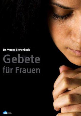 Gebete für Frauen Dr. Verena Breitenbach
