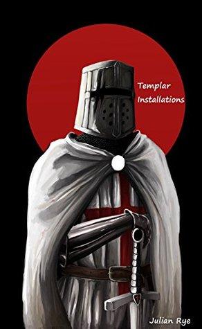 Templar Installations  by  Julian Rye