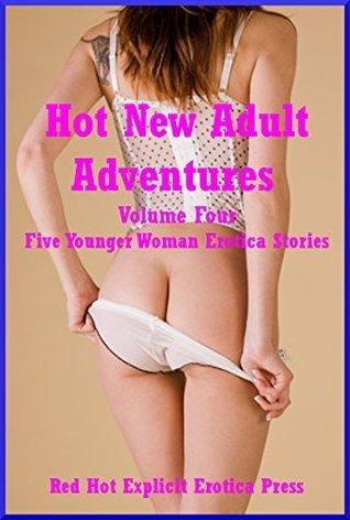 Hot New Adult Adventures Volume Four: Five Younger Woman Erotica Stories Nancy Barrett