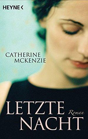Letzte Nacht: Roman Catherine McKenzie
