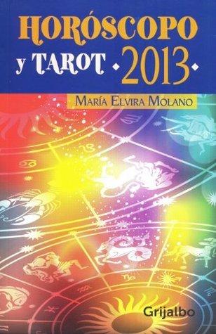Horóscopo y tarot 2013 María Elvira Molano