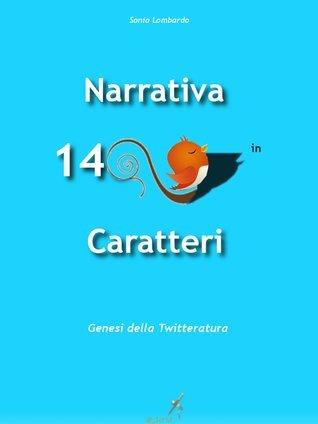 Narrativa in 140 caratteri, la scrittura di successo su Twitter  by  Sonia Lombardo