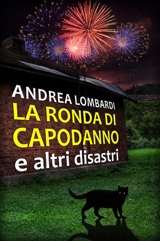 La Ronda di Capodanno e Altri Disastri Andrea Lombardi