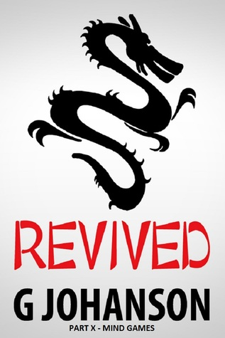 Revived: Part X - Mind Games  by  G Johanson