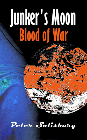 Junkers Moon: Blood of War  by  Peter Salisbury