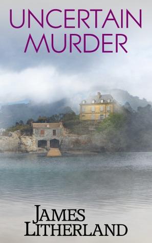 Uncertain Murder (Watchbearers, #3) James Litherland