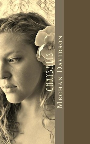 Chrysalis (The Ribbons Series Book 1)  by  Meghan Davidson