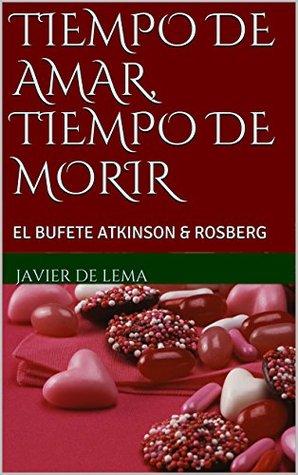 TIEMPO DE AMAR, TIEMPO DE MORIR: EL BUFETE ATKINSON & ROSBERG Javier de Lema