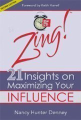 Zing!TM 21 Insights on Maximizing Your Influence Nancy Hunter Denney