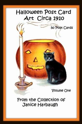 Halloween Post Card Art Circa 1910: Volume One Janice Harbaugh