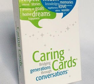 Caring Cards: Bridging Generations Through Conversations Kathie Nitz