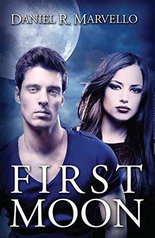 First Moon (The Ternion Order Book 1) Daniel R. Marvello