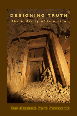 Designing Truth, The Audacity of Intention (Book 2)  by  Toni Petrinovich