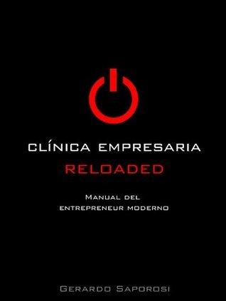 CLINICA EMPRESARIA RELOADED  by  Gerardo Saporosi